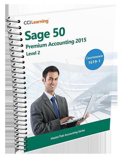 Sage 50 Premum Accounting 2015 Level 2 Courseware